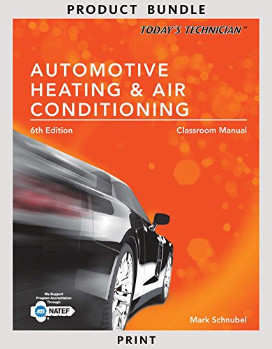 Bundle: Today's Technician: Automotive Heating & Air Conditioning Classroom Manual and Shop Manual, 6th + NATEF Standards Job Sheets Area A7, 4th + ... - A7 Heating and Air Conditioning, - Manual Conditioning Classroom Air