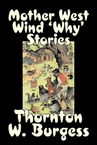 Read Online Mother West Wind 'Why' Stories by Thornton Burgess, Fiction, Animals, Fantasy & Magic pdf epub