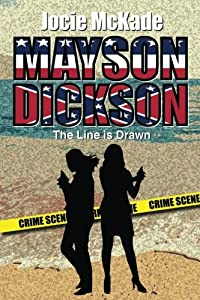 Mayson Dickson: The Line is Drawn (Volume 1)