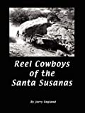 Reel Cowboys of the Santa Susanas, Jerry England, 0615214991