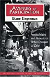 Avenues of Participation : Family, Politics and Networks in Urban Quarters of Cairo, Singerman, Diane, 0691086540