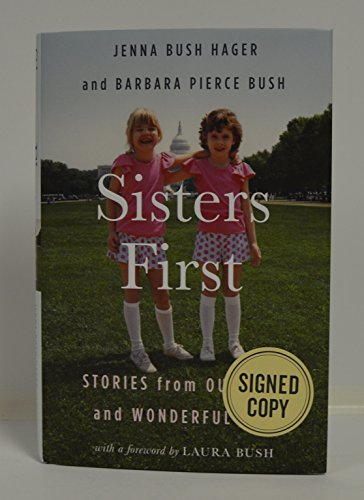 Jenna Bush Hager And Barbara Bush Signed  Sisters First  Stories From Our Wild And Wonderful Life  Hardcover Book First Edition