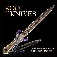 500 Knives: Celebrating Traditional & Innovative Designs (500 Series)