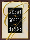 Great Gospel Hymns, Tom Fettke and Mosie Lister, 0834170108