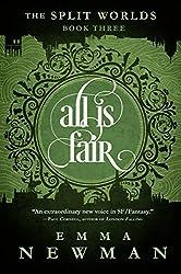 All is Fair: The Split Worlds - Book Three