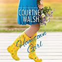 Hometown Girl Audiobook by Courtney Walsh Narrated by Teri Clark Linden