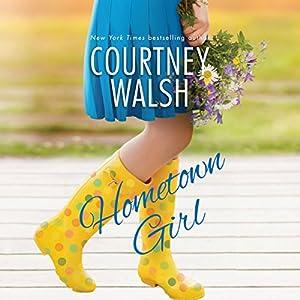 Hometown Girl Hörbuch von Courtney Walsh Gesprochen von: Teri Clark Linden
