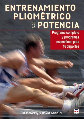 Entrenamiento pliométrico de la potencia por Ed McNeely,David Sandler