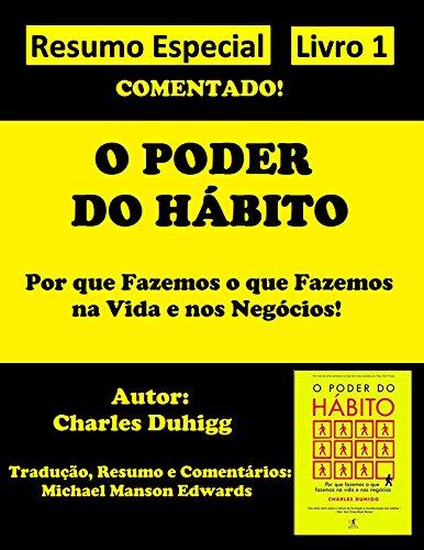 O Poder do Hábito - Resumo Especial Comentado: Livro 1