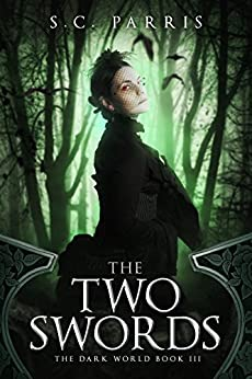 The Two Swords (The Dark World Book 3) by [Parris, S.C.]