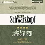 With Schwarzkopf: Life Lessons of The Bear | Gus Lee