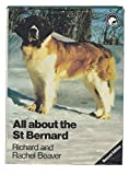 img - for All About the St. Bernard (All About Series) by Richard Beaver (1988-02-22) book / textbook / text book