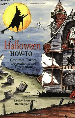 Halloween How-To, A: Costumes, Parties, Decorations, and Destinations Paperback July 31, 2001