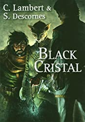 Black cristal, Tome 1 :