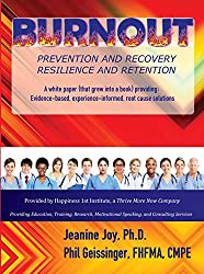 Burnout: Prevention and Recovery, Resilience and Retention, Evidence-based, experience-informed, root cause solutions