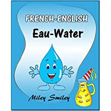 French-English: Eau-Water, Short Stories For Beginners ((English French Bilingual children's book) ESL dual language french english (French Edition)