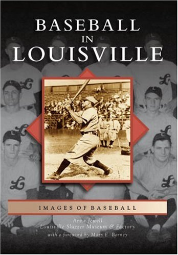 (Baseball  in  Louisville   (KY)   (Images of)