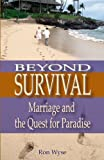 Beyond Survival, Ron Wyse, 193320401X