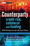 Counterparty Credit Risk, Collateral and Funding: With Pricing Cases For All Asset Classes