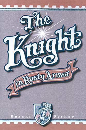 Book : The Knight In Rusty Armor - Robert Fisher