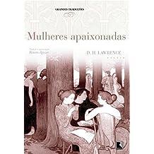 Mulheres Apaixonadas - Coleção Grandes Traduções