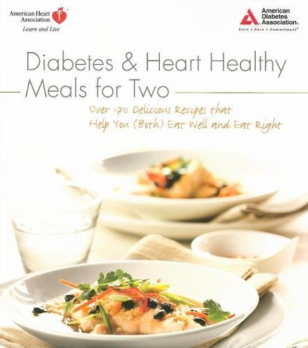 Diabetes and Heart Healthy Meals for Two by American Diabetes Association, American Heart Association