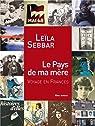 Le Pays de ma mère : Voyage en France par Sebbar