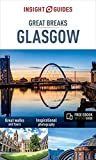 Insight Guides: Great Breaks Glasgow - Glasgow Guide (Insight Great Breaks)