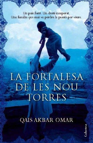La fortalesa de les nou torres (Clàssica) (Catalan Edition) (Qais Akbar Omar A Fort Of Nine Towers)