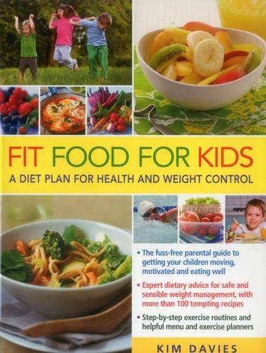Fit Food for Kids: A Diet Plan for Health & Weight Control by Kim Davies