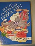 How Do Octopi Eat Pizza Pie?, Time-Life Books Editors, 0809499509