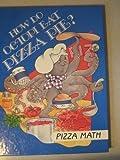How Do Octopi Eat Pizza Pie? Pizza Math (I Love Math)