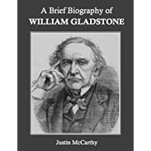 A Brief Biography of William Gladstone (Annotated)