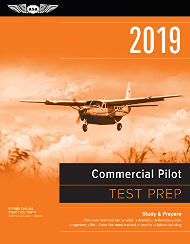 Commercial Pilot Test Prep 2019: Study & Prepare: Pass your test and know what is essential to become a safe, competent pilot from the most trusted source in aviation training (Test Prep Series) (Airplane Training Pilot)