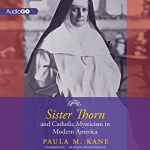 Sister Thorn and Catholic Mysticism in Modern America Audiobook