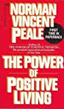 The Power of Positive Living, Norman Vincent Peale, 0449221075