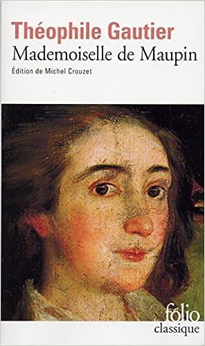 Théophile Gautier, Mademoiselle de Maupin, Folio, 440 p.