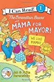 The Berenstain Bears and Mama for Mayor!, Jan Berenstain, Mike Berenstain, 0062075276