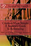 Citations Made Simple: A Student's Guide to Referencing, Vol III Chicago Format (Volume 3)