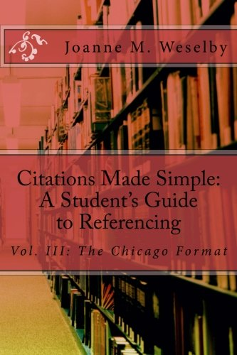Download Citations Made Simple: A Student's Guide to Referencing, Vol III Chicago Format (Volume 3) pdf