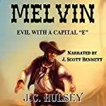 Melvin: Evil with a Capital 'E' | J.C. Hulsey