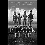 Black Tide: The Devastating Impact of the Gulf Oil Spill | Antonia Juhasz