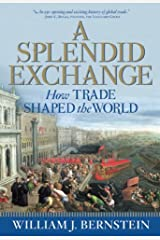 A Splendid Exchange: How Trade Shaped the World Paperback
