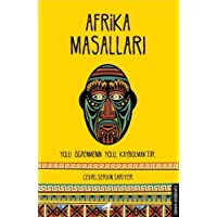 Afrika Masalları: Yolu Öğrenmenin Yolu, Kaybolmaktır.