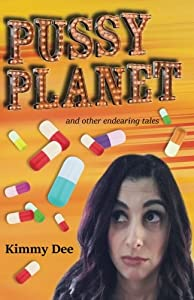 Pussy Planet and Other Endearing Tales