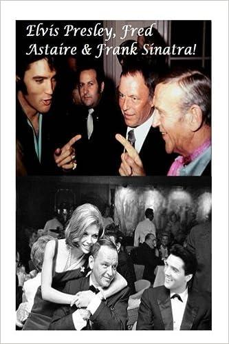 Elvis Presley, Fred Astaire & Frank Sinatra!: The Kings of Swing