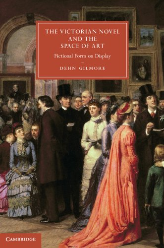 - The Victorian Novel and the Space of Art: Fictional Form on Display (Cambridge Studies in Nineteenth-Century Literature and Culture Book 89)