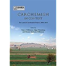 Carchemish in Context (BANEA monograph Series)