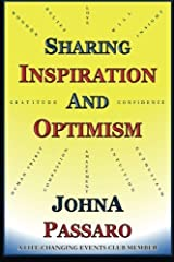 Sharing Inspiration and Optimism: By a Life-Changing Events Club Member by JohnA Passaro (2016-01-28) Paperback