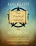 Malkuth: The Kingdom (The practical Qabalah and Tree of Life) (Volume 1)